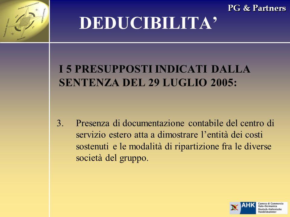 PG & Partners I 5 PRESUPPOSTI INDICATI DALLA SENTENZA DEL 29 LUGLIO 2005: 3.Presenza di documentazione contabile del centro di servizio estero atta a