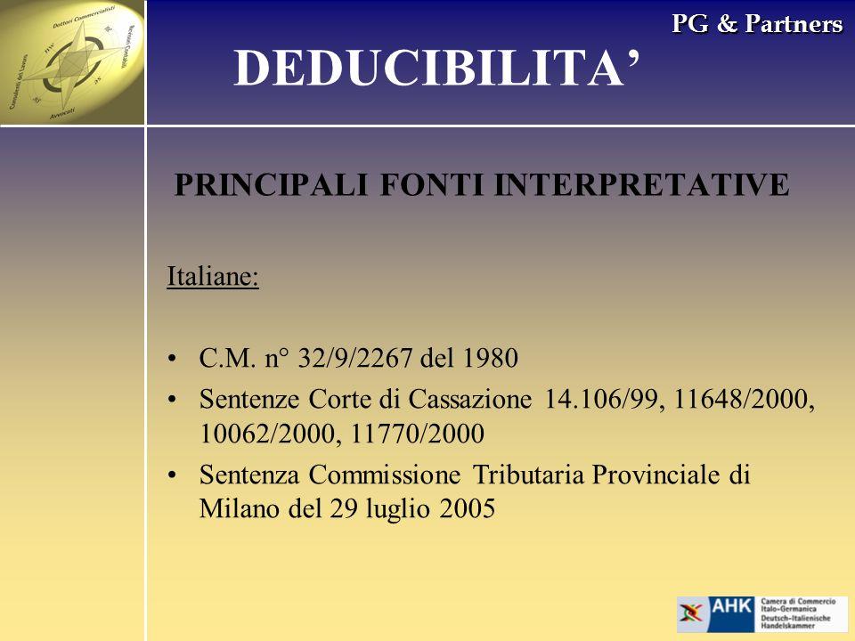 PG & Partners PRINCIPALI FONTI INTERPRETATIVE Italiane: C.M. n° 32/9/2267 del 1980 Sentenze Corte di Cassazione 14.106/99, 11648/2000, 10062/2000, 117