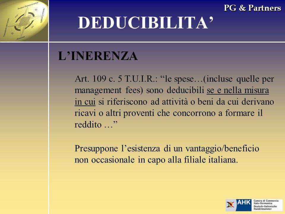 PG & Partners LINERENZA Art. 109 c. 5 T.U.I.R.: le spese…(incluse quelle per management fees) sono deducibili se e nella misura in cui si riferiscono