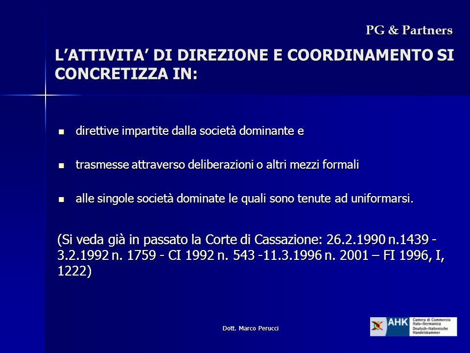 Dott. Marco Perucci LATTIVITA DI DIREZIONE E COORDINAMENTO SI CONCRETIZZA IN: direttive impartite dalla società dominante e direttive impartite dalla