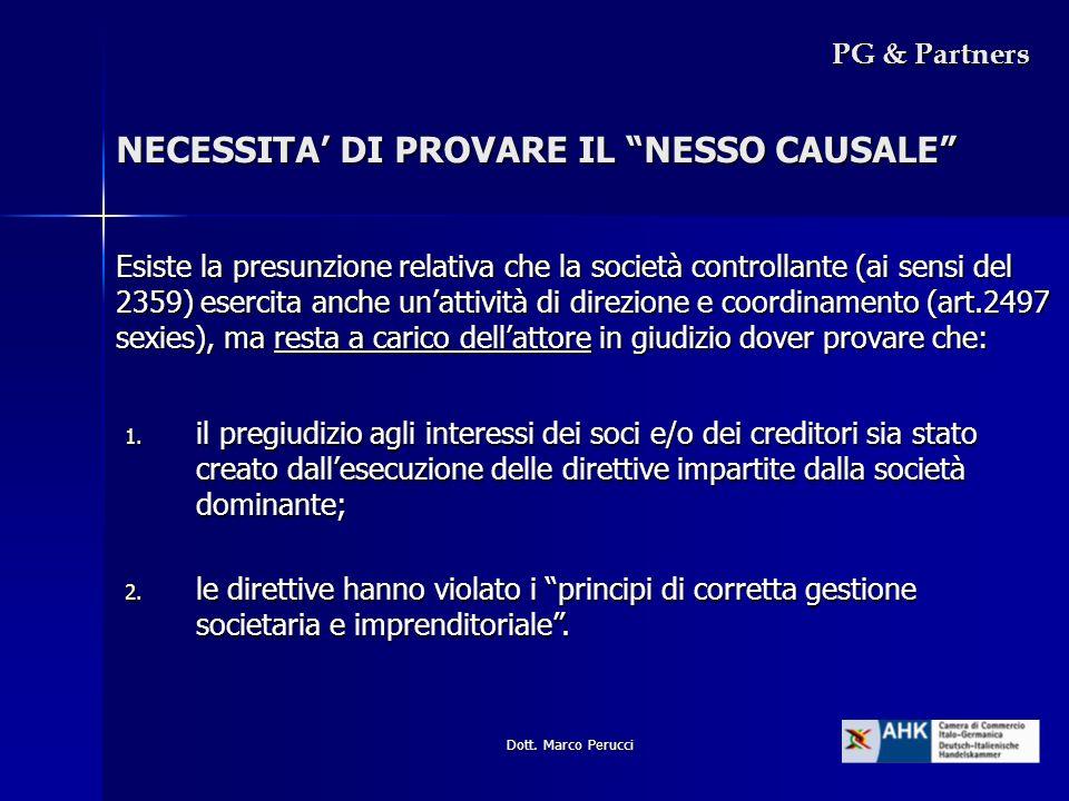 Dott. Marco Perucci NECESSITA DI PROVARE IL NESSO CAUSALE Esiste la presunzione relativa che la società controllante (ai sensi del 2359) esercita anch