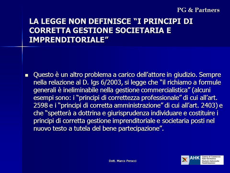 Dott. Marco Perucci LA LEGGE NON DEFINISCE I PRINCIPI DI CORRETTA GESTIONE SOCIETARIA E IMPRENDITORIALE PG & Partners Questo è un altro problema a car