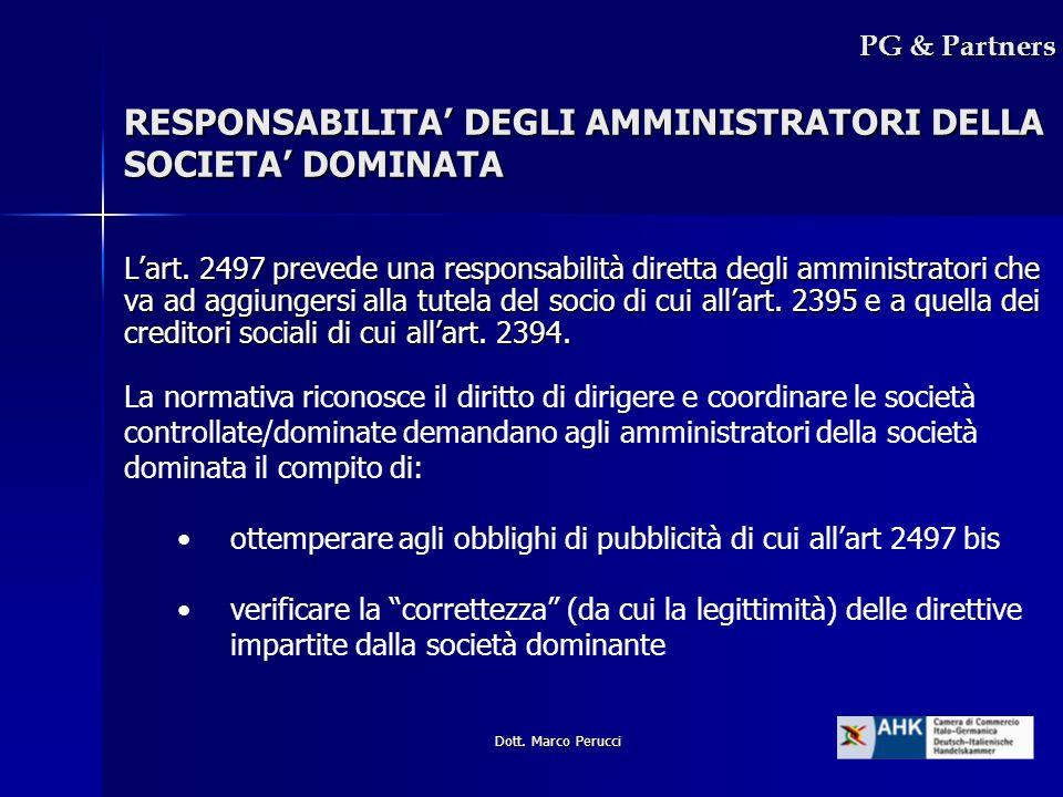Dott. Marco Perucci RESPONSABILITA DEGLI AMMINISTRATORI DELLA SOCIETA DOMINATA PG & Partners Lart. 2497 prevede una responsabilità diretta degli ammin