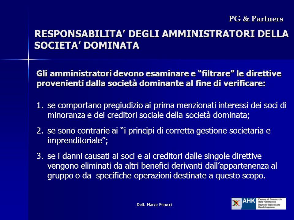 Dott. Marco Perucci PG & Partners Gli amministratori devono esaminare e filtrare le direttive provenienti dalla società dominante al fine di verificar