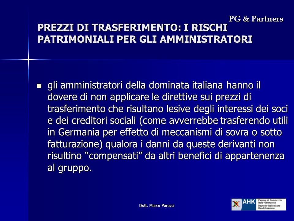 Dott. Marco Perucci PREZZI DI TRASFERIMENTO: I RISCHI PATRIMONIALI PER GLI AMMINISTRATORI gli amministratori della dominata italiana hanno il dovere d