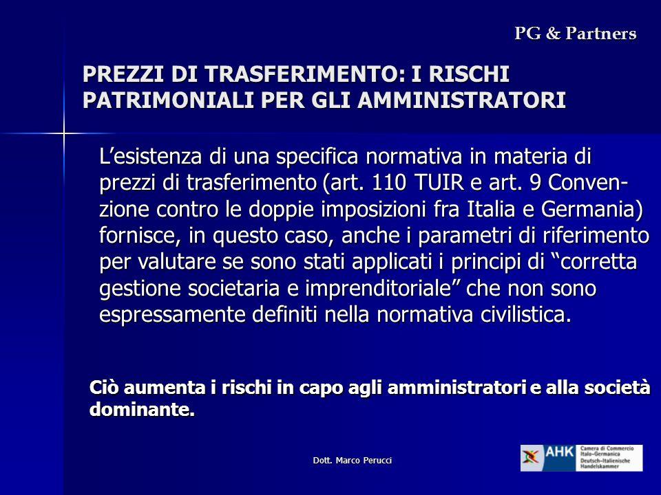 Dott. Marco Perucci PG & Partners Lesistenza di una specifica normativa in materia di prezzi di trasferimento (art. 110 TUIR e art. 9 Conven- zione co