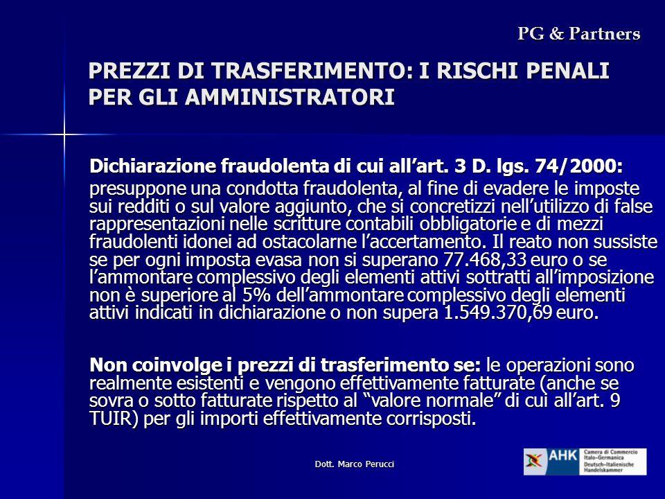 Dott. Marco Perucci PREZZI DI TRASFERIMENTO: I RISCHI PENALI PER GLI AMMINISTRATORI Dichiarazione fraudolenta di cui allart. 3 D. lgs. 74/2000: presup