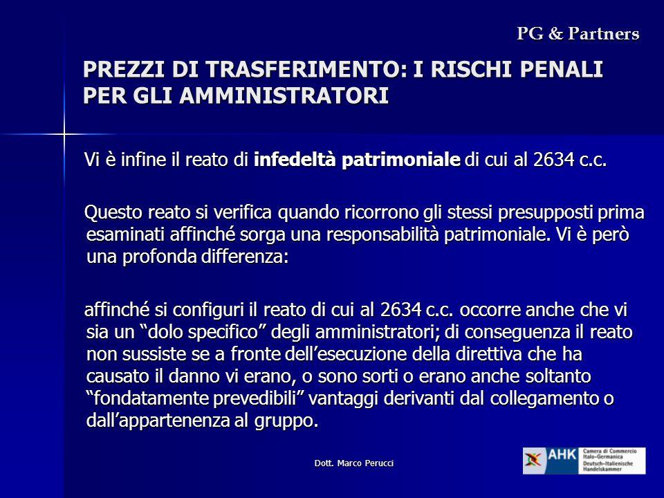 Dott. Marco Perucci Vi è infine il reato di infedeltà patrimoniale di cui al 2634 c.c. Vi è infine il reato di infedeltà patrimoniale di cui al 2634 c