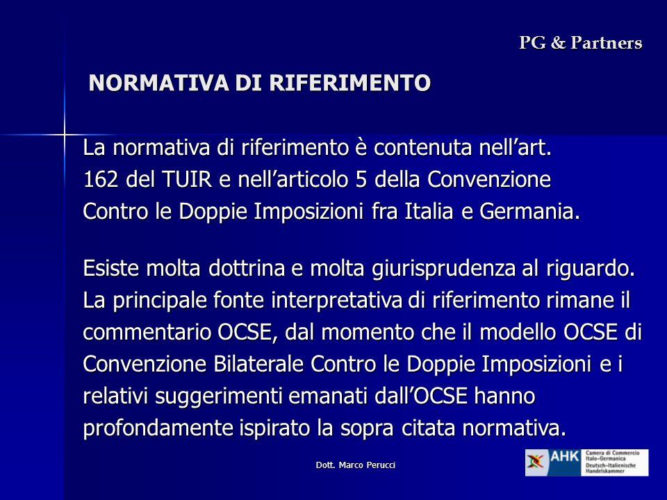 Dott. Marco Perucci NORMATIVA DI RIFERIMENTO PG & Partners La normativa di riferimento è contenuta nellart. 162 del TUIR e nellarticolo 5 della Conven