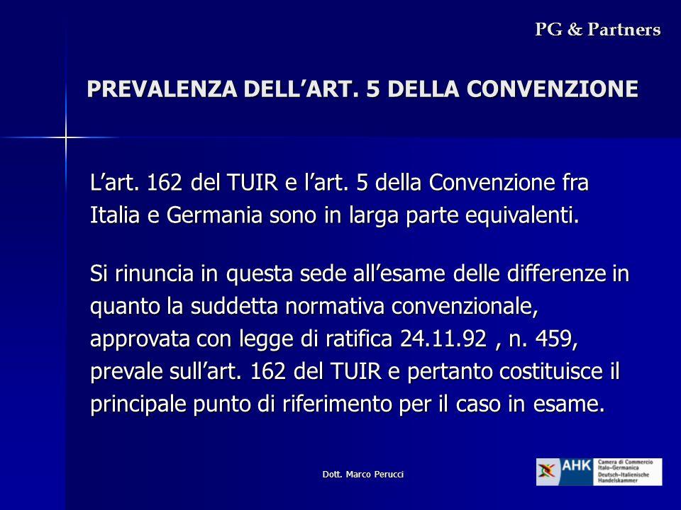 Dott. Marco Perucci PREVALENZA DELLART. 5 DELLA CONVENZIONE PG & Partners Lart. 162 del TUIR e lart. 5 della Convenzione fra Italia e Germania sono in