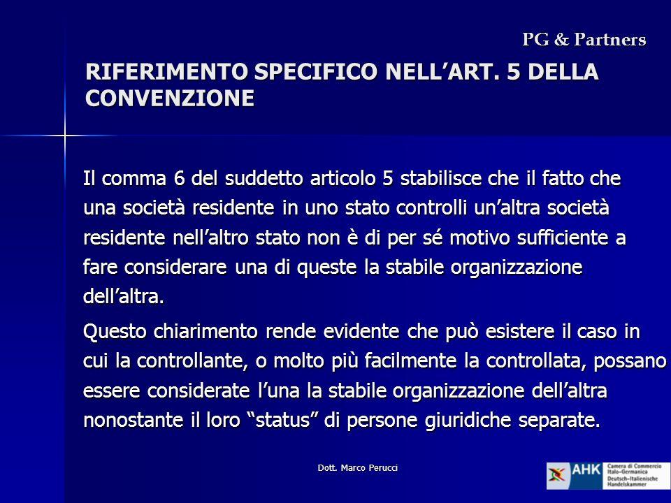 Dott. Marco Perucci RIFERIMENTO SPECIFICO NELLART. 5 DELLA CONVENZIONE PG & Partners Il comma 6 del suddetto articolo 5 stabilisce che il fatto che un
