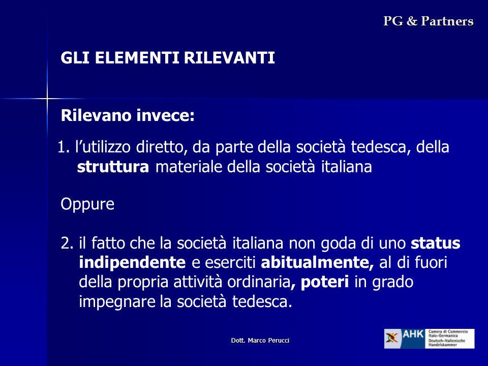 Dott. Marco Perucci PG & Partners 1.lutilizzo diretto, da parte della società tedesca, della struttura materiale della società italiana GLI ELEMENTI R
