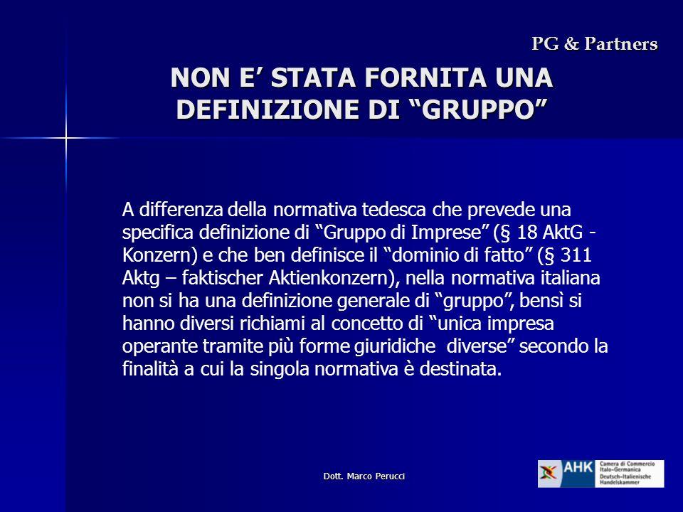 Dott. Marco Perucci PG & Partners NON E STATA FORNITA UNA DEFINIZIONE DI GRUPPO A differenza della normativa tedesca che prevede una specifica definiz