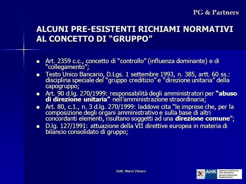 Dott. Marco Perucci ALCUNI PRE-ESISTENTI RICHIAMI NORMATIVI AL CONCETTO DI GRUPPO PG & Partners Art. 2359 c.c., concetto di controllo (influenza domin