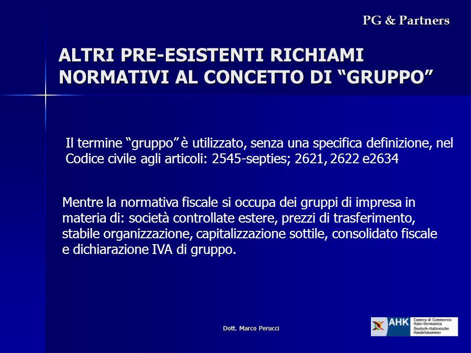 Dott. Marco Perucci ALTRI PRE-ESISTENTI RICHIAMI NORMATIVI AL CONCETTO DI GRUPPO Il termine gruppo è utilizzato, senza una specifica definizione, nel