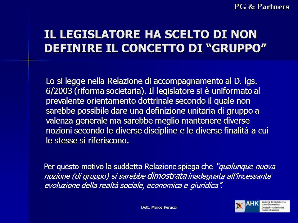 Dott. Marco Perucci IL LEGISLATORE HA SCELTO DI NON DEFINIRE IL CONCETTO DI GRUPPO Lo si legge nella Relazione di accompagnamento al D. lgs. 6/2003 (r