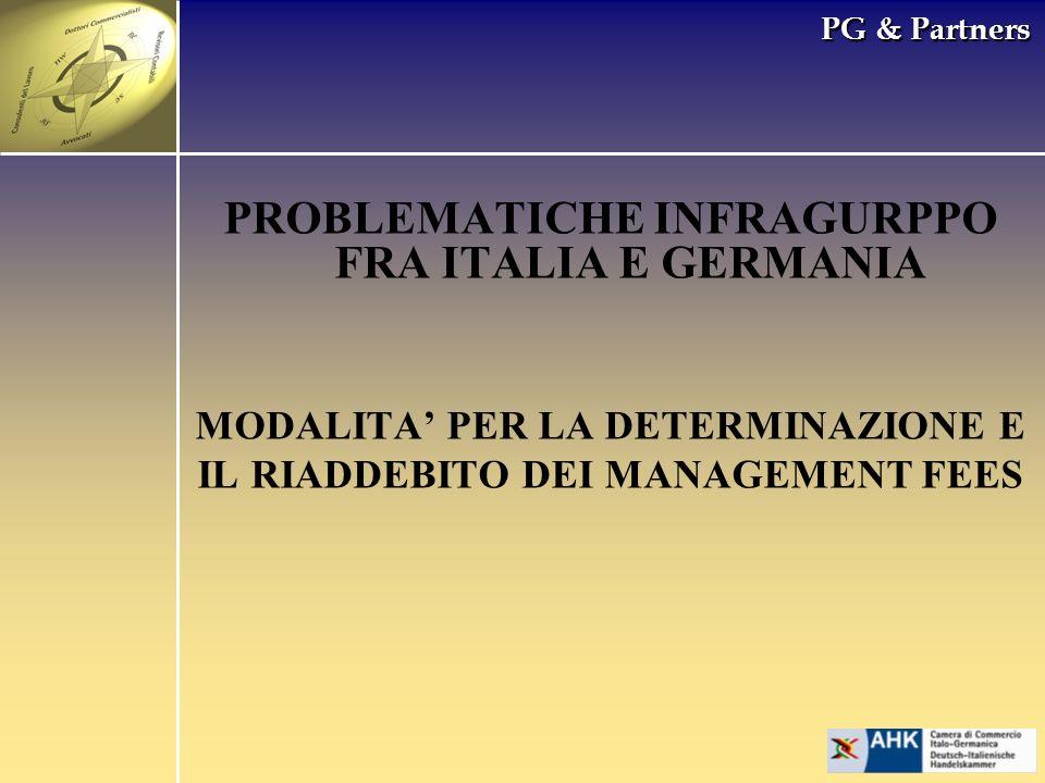 PG & Partners PROBLEMATICHE INFRAGURPPO FRA ITALIA E GERMANIA MODALITA PER LA DETERMINAZIONE E IL RIADDEBITO DEI MANAGEMENT FEES