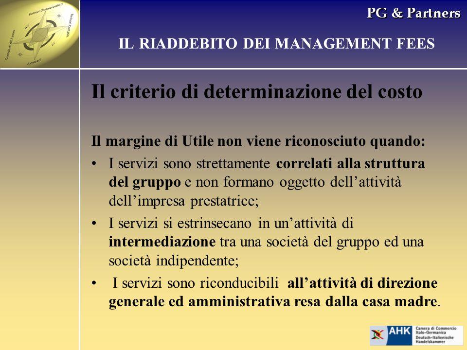 PG & Partners Il criterio di determinazione del costo IL RIADDEBITO DEI MANAGEMENT FEES Il margine di Utile non viene riconosciuto quando: I servizi s