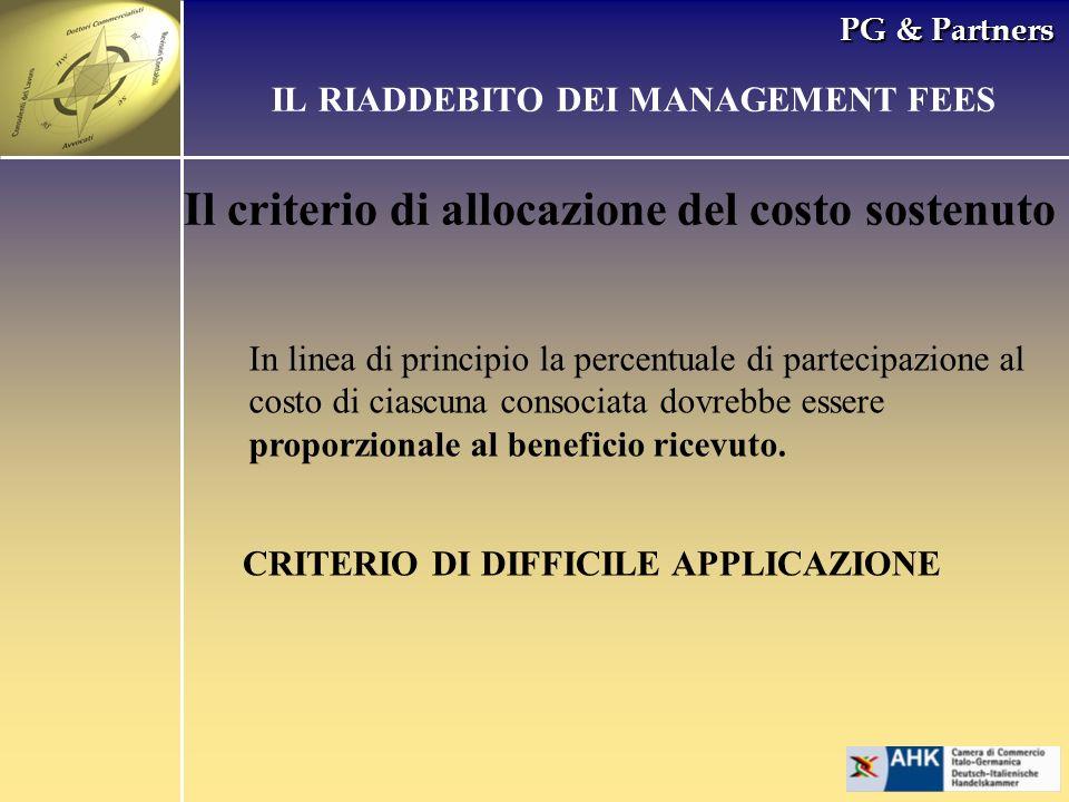 PG & Partners Il criterio di allocazione del costo sostenuto IL RIADDEBITO DEI MANAGEMENT FEES In linea di principio la percentuale di partecipazione