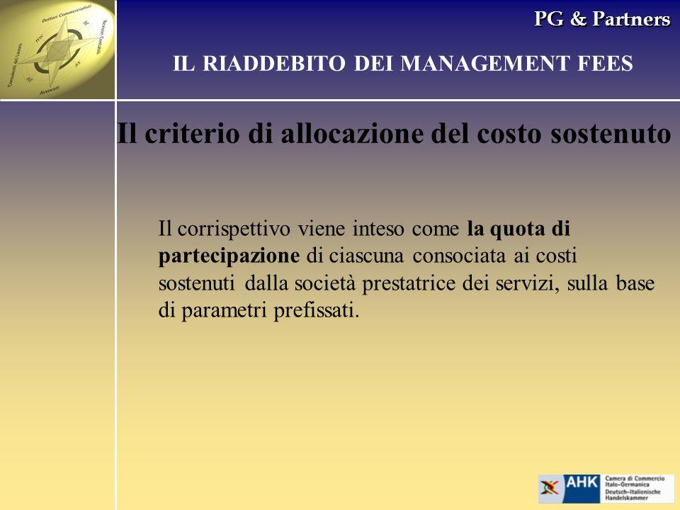 PG & Partners Il criterio di allocazione del costo sostenuto IL RIADDEBITO DEI MANAGEMENT FEES Il corrispettivo viene inteso come la quota di partecip