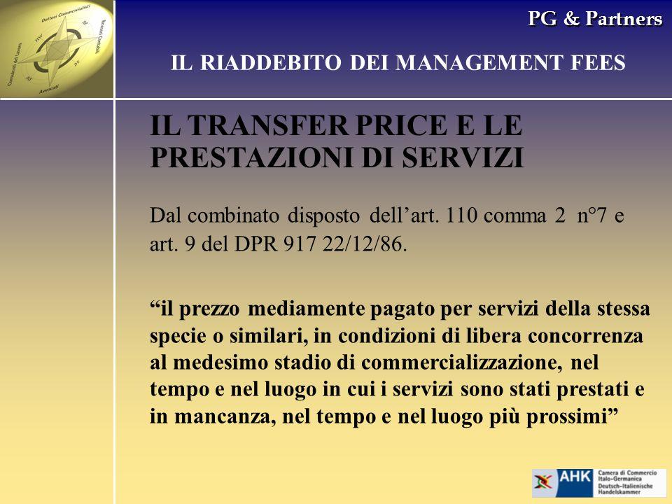 PG & Partners Dal combinato disposto dellart. 110 comma 2 n°7 e art. 9 del DPR 917 22/12/86. il prezzo mediamente pagato per servizi della stessa spec