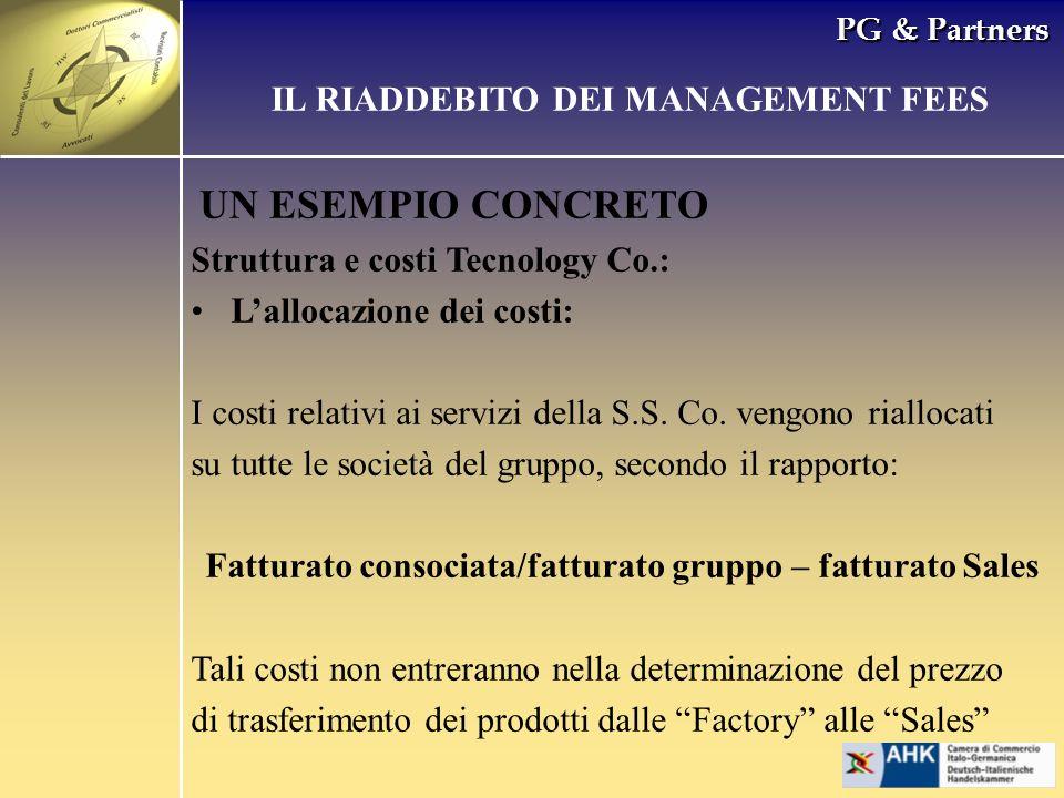 PG & Partners UN ESEMPIO CONCRETO Struttura e costi Tecnology Co.: Lallocazione dei costi: I costi relativi ai servizi della S.S. Co. vengono rialloca