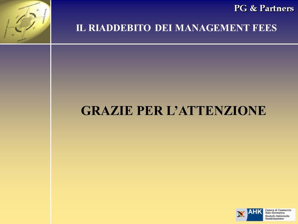 PG & Partners GRAZIE PER LATTENZIONE IL RIADDEBITO DEI MANAGEMENT FEES