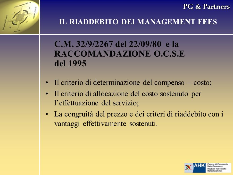 PG & Partners C.M. 32/9/2267 del 22/09/80 e la RACCOMANDAZIONE O.C.S.E del 1995 IL RIADDEBITO DEI MANAGEMENT FEES Il criterio di determinazione del co
