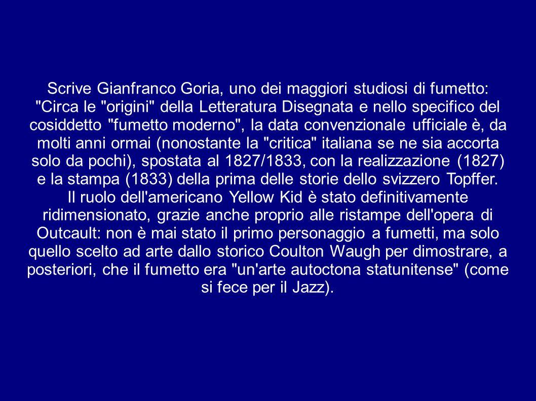 Scrive Gianfranco Goria, uno dei maggiori studiosi di fumetto: