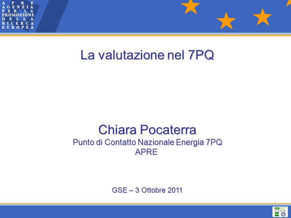 La valutazione nel 7PQ Chiara Pocaterra Punto di Contatto Nazionale Energia 7PQ APRE GSE – 3 Ottobre 2011
