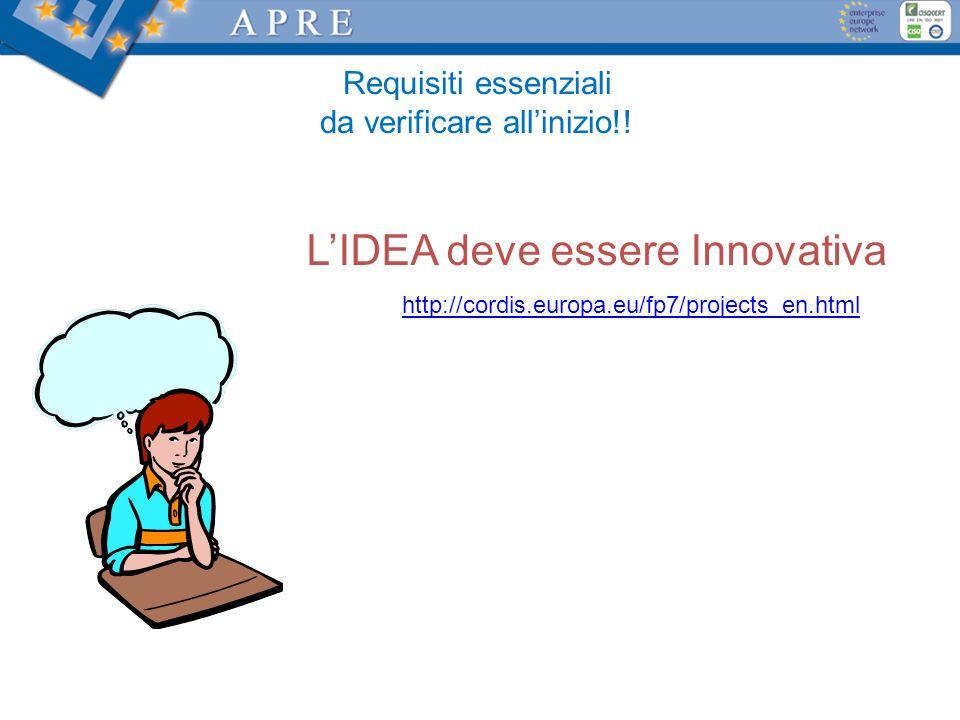 Requisiti essenziali da verificare allinizio!! LIDEA deve essere Innovativa http://cordis.europa.eu/fp7/projects_en.html