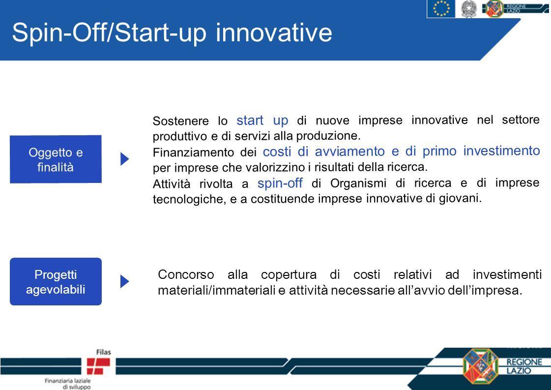 Spin-Off/Start-up innovative Progetti agevolabili Concorso alla copertura di costi relativi ad investimenti materiali/immateriali e attività necessari