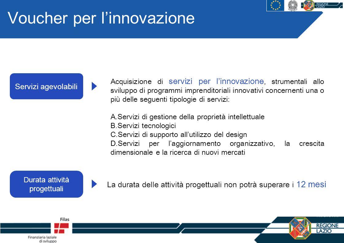 Voucher per linnovazione Acquisizione di servizi per linnovazione, strumentali allo sviluppo di programmi imprenditoriali innovativi concernenti una o