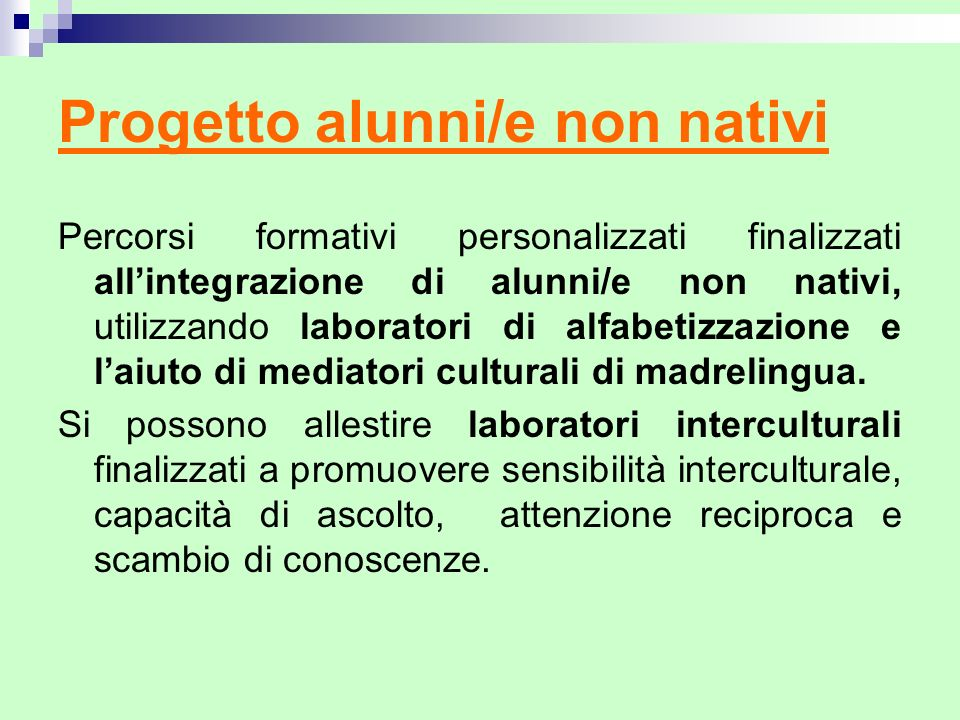 Progetto alunni/e non nativi Percorsi formativi personalizzati finalizzati allintegrazione di alunni/e non nativi, utilizzando laboratori di alfabetiz
