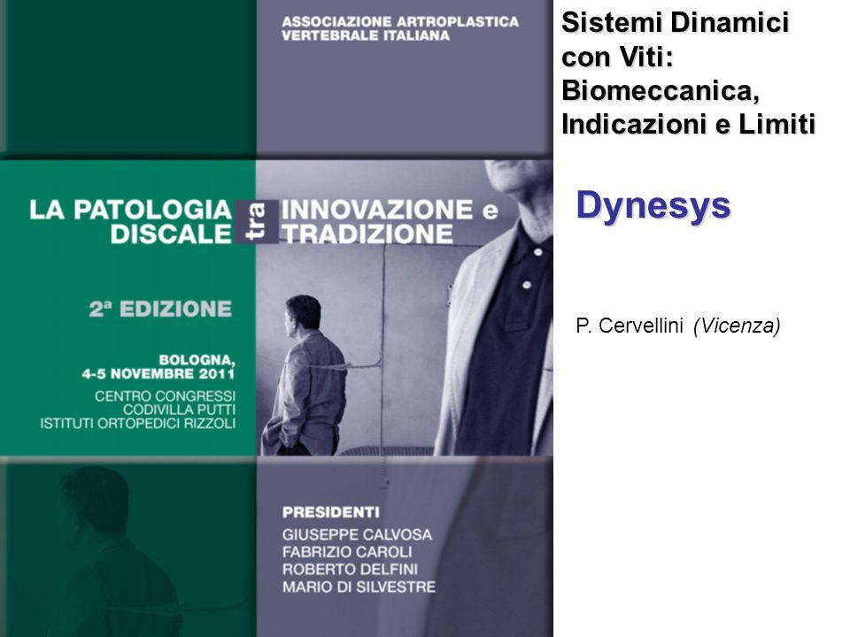 Sistemi Dinamici con Viti: Biomeccanica, Indicazioni e Limiti Dynesys P. Cervellini (Vicenza)