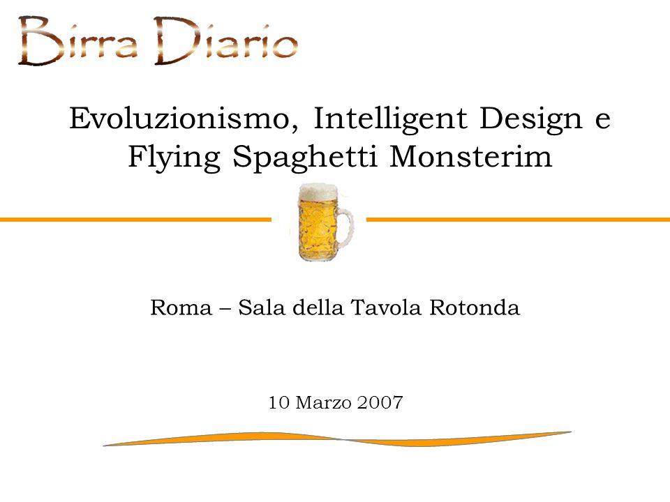 Evoluzionismo, Intelligent Design e Flying Spaghetti Monsterim Roma – Sala della Tavola Rotonda 10 Marzo 2007