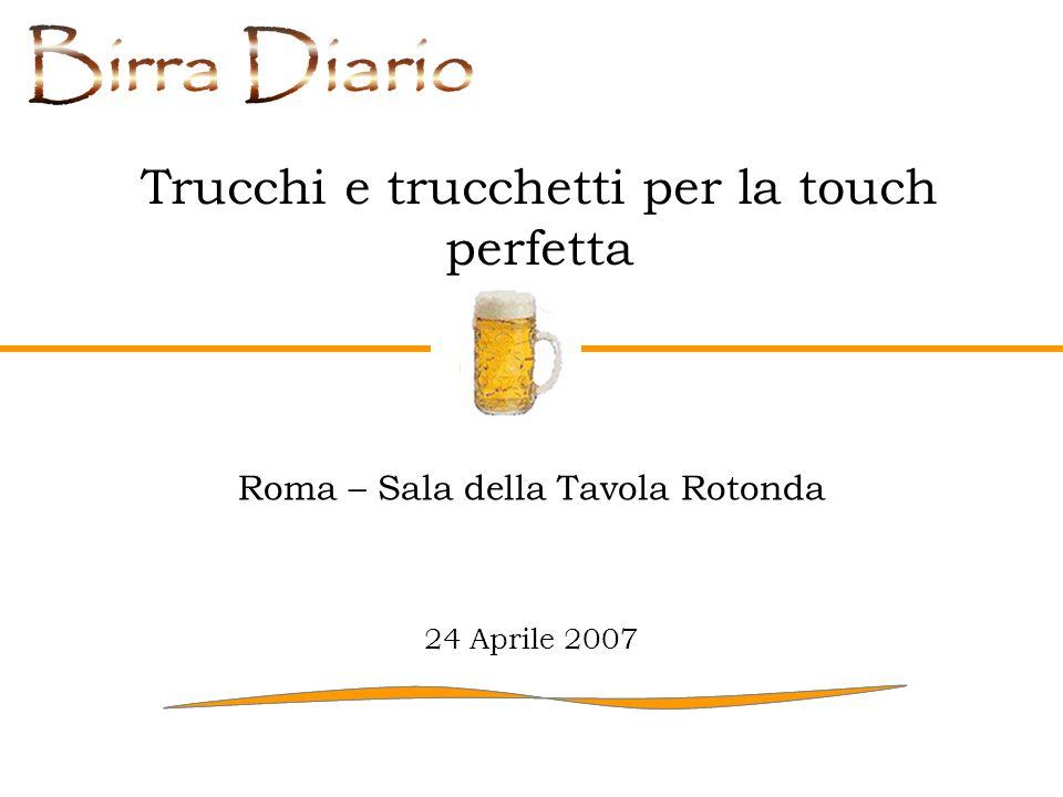Trucchi e trucchetti per la touch perfetta Roma – Sala della Tavola Rotonda 24 Aprile 2007