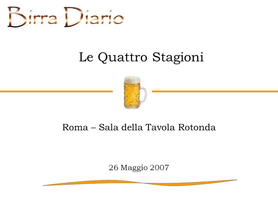 Le Quattro Stagioni Roma – Sala della Tavola Rotonda 26 Maggio 2007