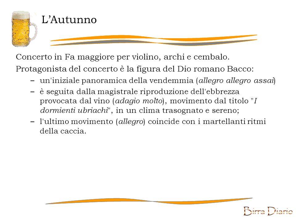 LAutunno Concerto in Fa maggiore per violino, archi e cembalo. Protagonista del concerto è la figura del Dio romano Bacco: –un'iniziale panoramica del