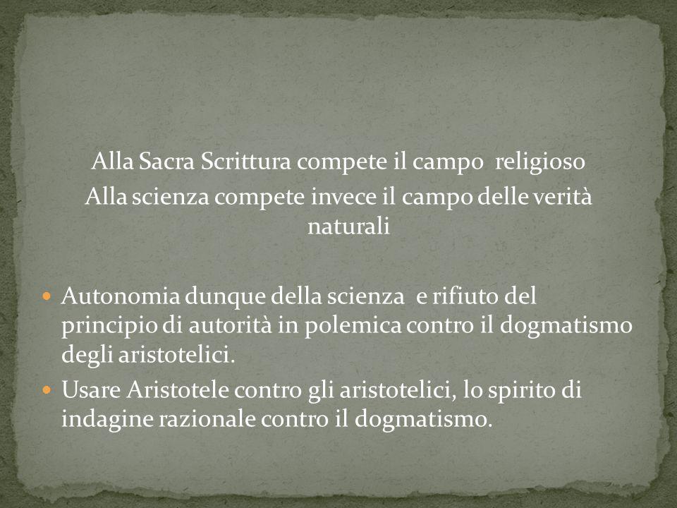 La natura (oggetto della scienza) e la Bibbia (oggetto della religione) derivano entrambe da Dio. Dunque, non possono contraddirsi: La Bibbia si è ade