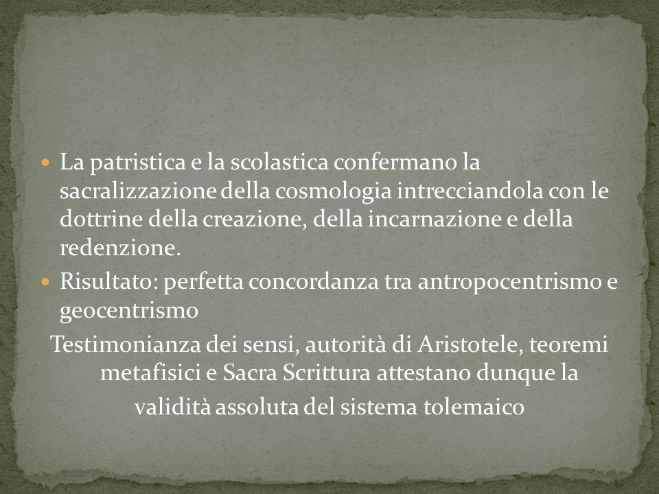 La patristica e la scolastica confermano la sacralizzazione della cosmologia intrecciandola con le dottrine della creazione, della incarnazione e della redenzione.