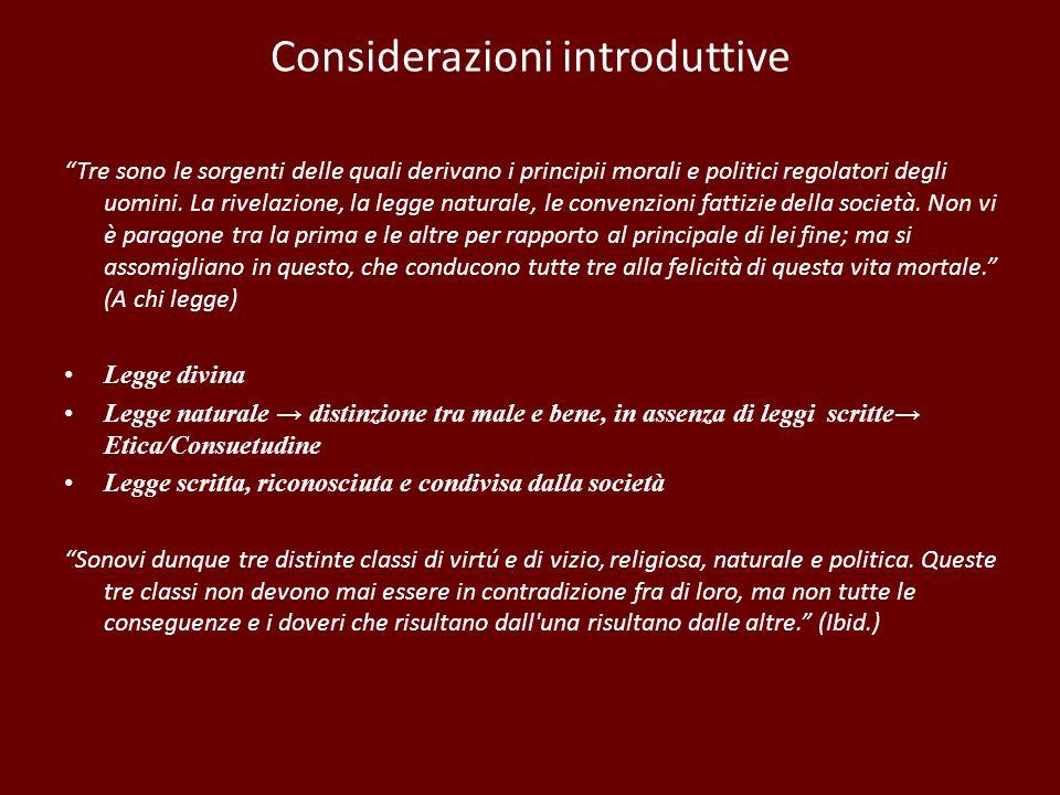 Considerazioni introduttive Tre sono le sorgenti delle quali derivano i principii morali e politici regolatori degli uomini. La rivelazione, la legge