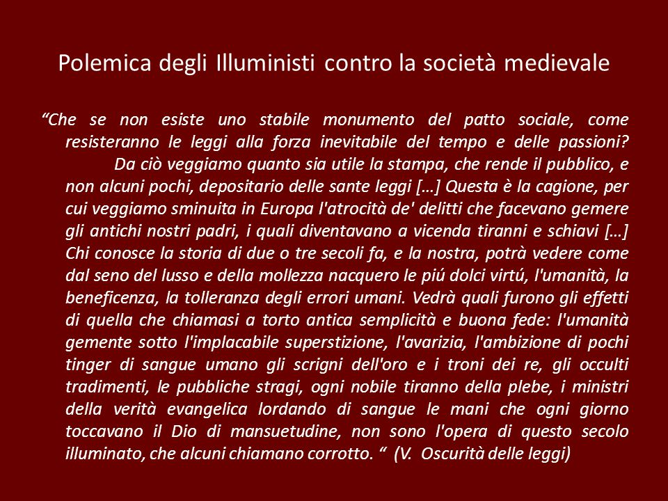 Polemica degli Illuministi contro la società medievale Che se non esiste uno stabile monumento del patto sociale, come resisteranno le leggi alla forz