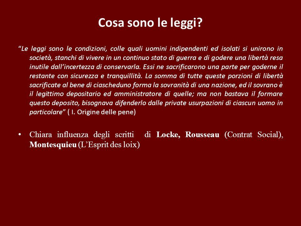 Cosa sono le leggi? Le leggi sono le condizioni, colle quali uomini indipendenti ed isolati si unirono in società, stanchi di vivere in un continuo st