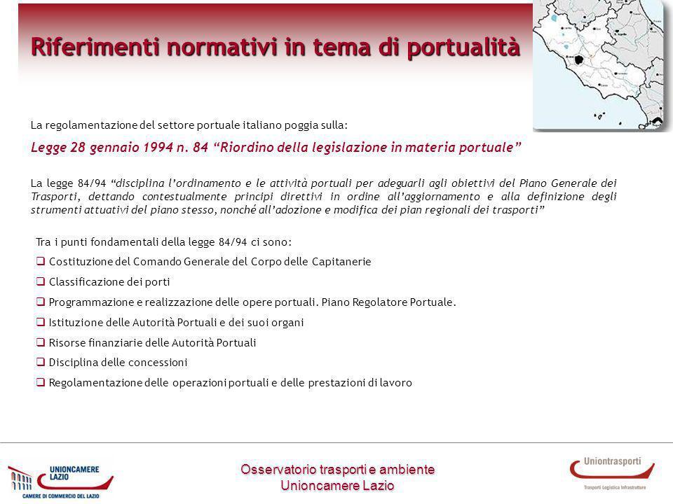 Osservatorio trasporti e ambiente Unioncamere Lazio Riferimenti normativi in tema di portualità La regolamentazione del settore portuale italiano pogg