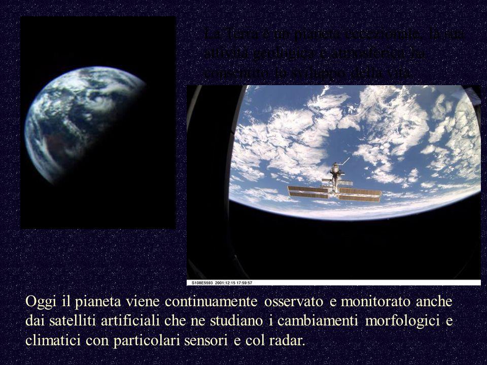 La Terra è un pianeta eccezionale, la sua attività geologica e atmosferica ha consentito lo sviluppo della vita.