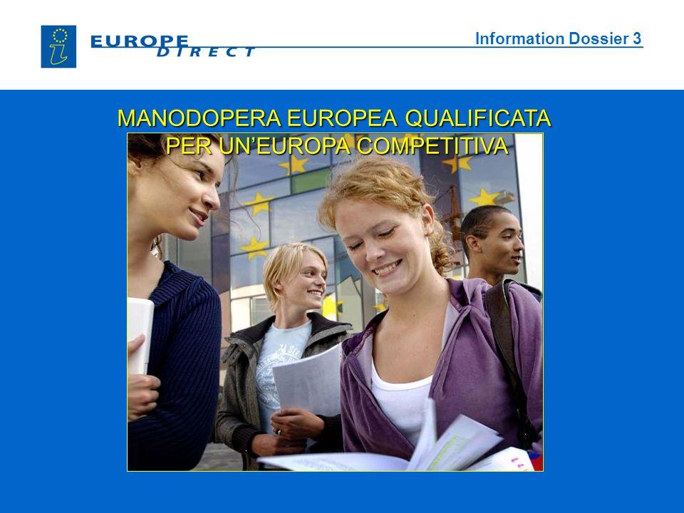 Information Dossier 3 MANODOPERA EUROPEA QUALIFICATA PER UNEUROPA COMPETITIVA