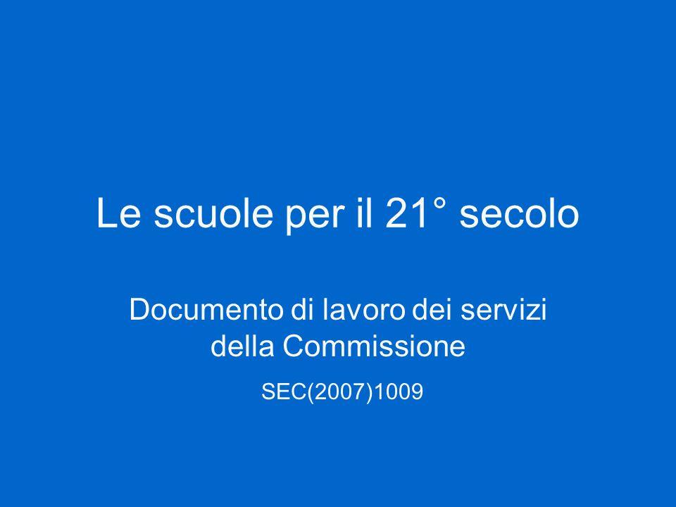 Le scuole per il 21° secolo Documento di lavoro dei servizi della Commissione SEC(2007)1009