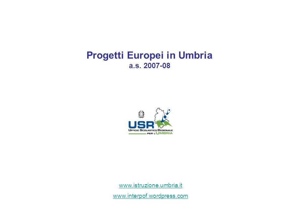 Progetti Europei in Umbria a.s. 2007-08 www.istruzione.umbria.it www.interpof.wordpress.com