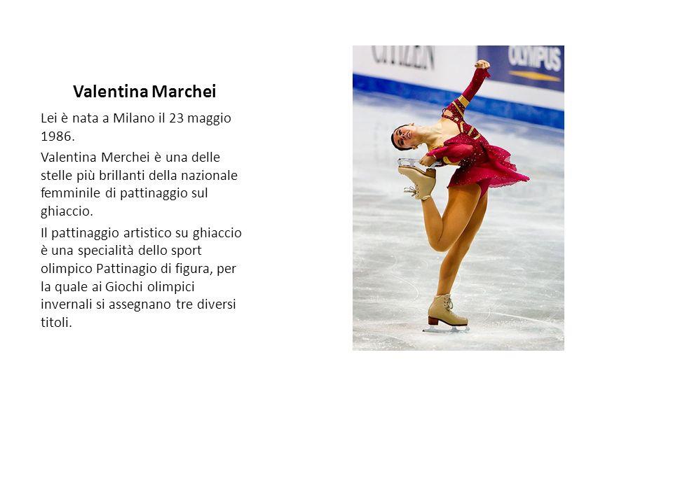 Valentina Marchei Lei è nata a Milano il 23 maggio 1986.